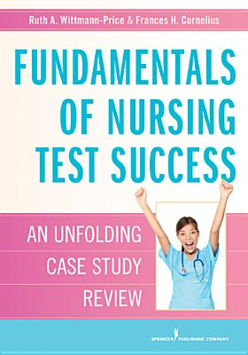 Fundamentals of Nursing Test Success By Wittmann-price, Ruth/ Cornelius, Frances