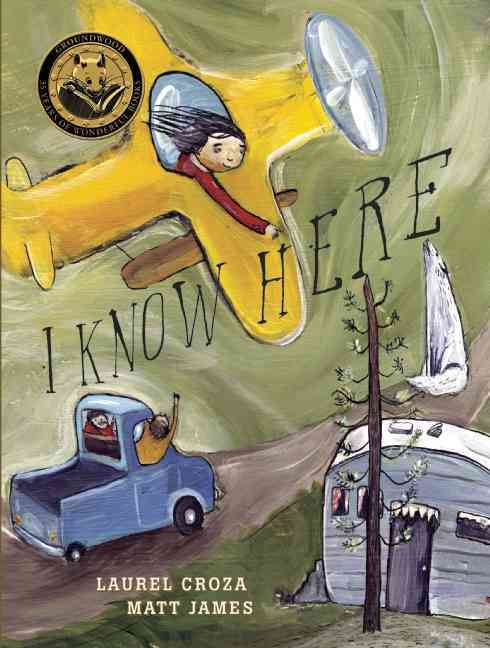 I Know Here By Croza, Laurel/ James, Matt (ILT)